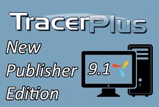 TracerPlus 9.1 Launches with New Publisher Edition